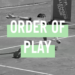 ORDER OF PLAY